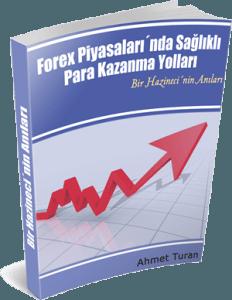 Ahmet Turan Forex Piyasalarında Sağlıklı Para Kazanmanın Yolları